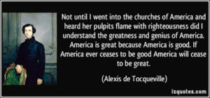 Alexis de Tocqueville America is great because 30 July 2016...